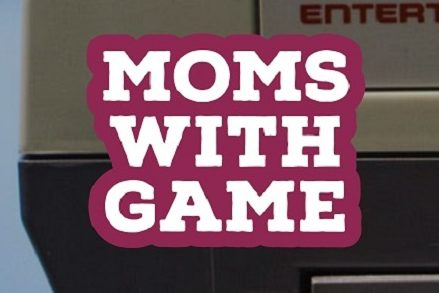 Moms with Game